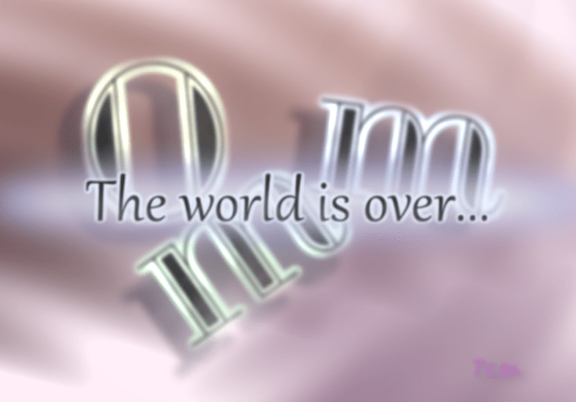[0mm]The world is over...